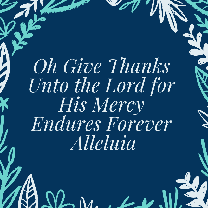 For His Mercy Endures Forever!